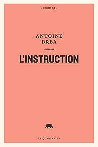 L'instruction par Antoine Brea