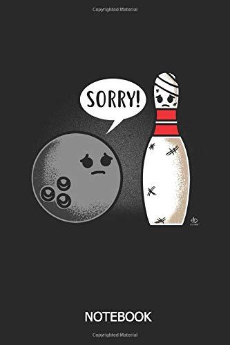 Sorry! Notebook: A5   I'm sorry bowlingball Notitzbuch   110 Seiten liniert   Bowling   bowlen   Bowlingkugel