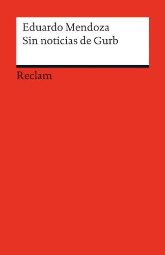 Sin noticias de Gurb: Spanischer Text mit deutschen Worterklärungen. B1 (GER) (Reclams Universal-Bibliothek)