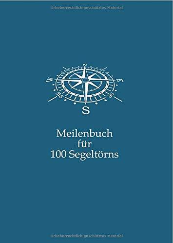 Meilenbuch für 100 Segeltörns: Nachweisheft für gefahrene Seemeilen