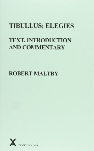 Compare Textbook Prices for Tibullus: Elegies. Text, Introduction and Commentary by Robert Maltby ARCA, Classical and Medieval Texts, Papers and Monographs  ISBN 9780905205991 by Maltby, Robert