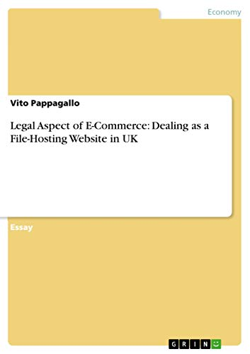 Legal Aspect of E-Commerce: Dealing as a File-Hosting Website in UK (English Edition)