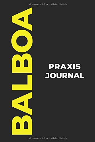 Balboa Praxis Journal: Das perfekte Balboa-Geschenk, um Ihre kostbaren Balboa-Tanzmomente einzufangen!