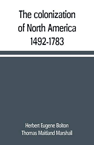 The colonization of North America, 1492-1783