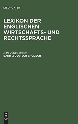 Lexikon der englischen Wirtschafts- und Rechtssprache: Lexikon der englischen Wirtschaftssprache und Rechtssprache, Bd.2, Deutsch-Englisch