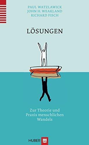 Lösungen: Zur Theorie und Praxis menschlichen Wandels
