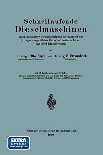 Schnellaufende Dieselmaschinen Unter Besonderer Berücksichtigung Der Während Des Krieges Ausgebildeten U-Boots-Dieselmaschinen Und Bord-Dieseldynamos