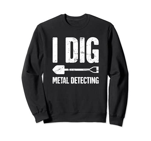 Dig - Jeu amusant de chasse au trésor et détection de métaux Sweatshirt