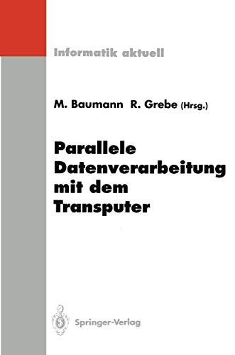 Parallele Datenverarbeitung mit dem Transputer: 4. Transputer-Anwender-Treffen T.A.T. '92, Aachen, 22.-23. September 1992 (Informatik aktuell)