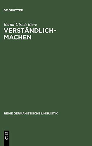 Verständlich-machen: Hermeneutische Tradition - Historische Praxis - Sprachtheoretische Begründung (Reihe Germanistische Linguistik, 92, Band 92)