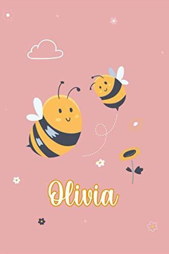 Olivia : Cute Bee Journal: Notebook With Name On Front Cover, 120 pages College Ruled Notebook Journal & Diary for Writing & Note Taking for Girls ... Personalized Notebooks For Girls And Women)