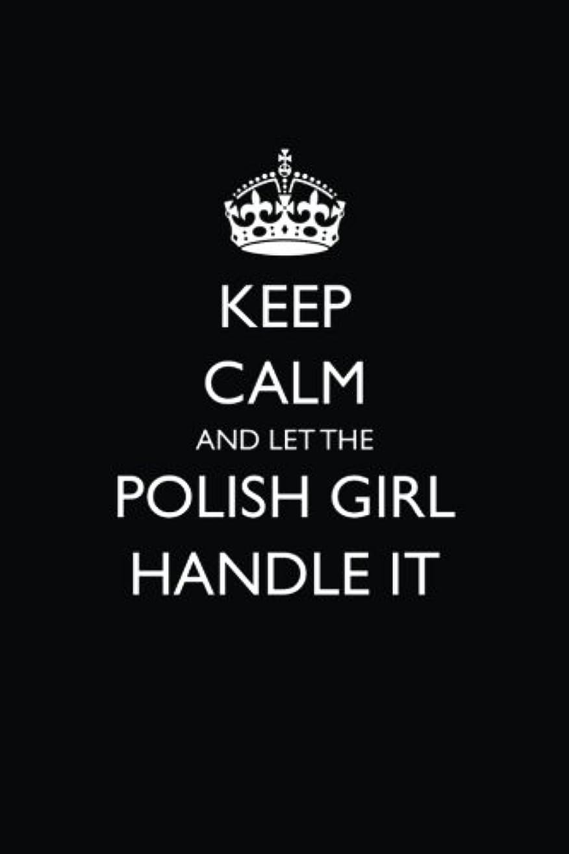 和誰か悪用Keep Calm and Let the Polish Girl Handle It: Blank Lined Journal