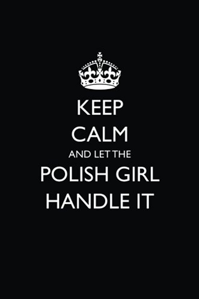 オリエンタル緊張するチューインガムKeep Calm and Let the Polish Girl Handle It: Blank Lined Journal