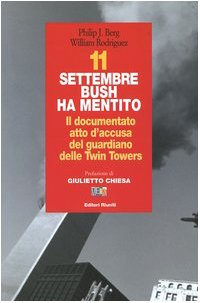 11 settembre Bush ha mentito. Il documento atto d'accusa del guardiano delle Twin Towers