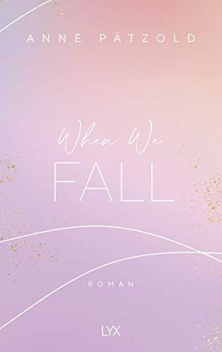 When We Fall (LOVE NXT, Band 2)