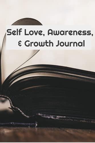 Self Love, Awareness, & Growth Journal