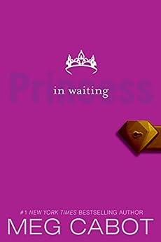 The Princess Diaries, Volume IV: Princess in Waiting: Princess in Waiting, The by [Meg Cabot]