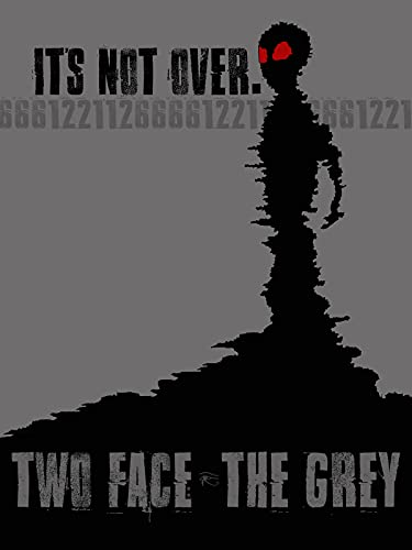 Two Face: The Grey