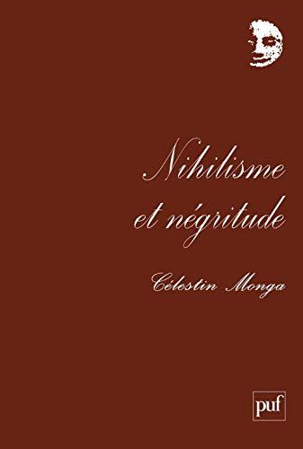 Nihilisme et négritude: Les arts de vivre en Afrique (Perspectives critiques)