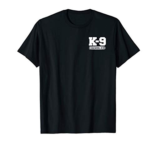 K-9 Handler Police Sheriff Cops Law Enforcement Duty Uniform T-Shirt