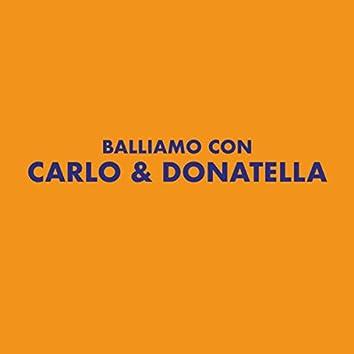 Balliamo con Carlo & Donatella