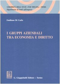 I gruppi aziendali tra economia e diritto