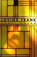 LovingFrank: A Novel Publisher: Ballantine Books