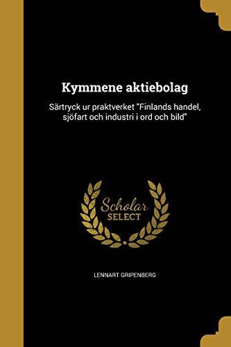 Kymmene aktiebolag: Särtryck ur praktverket Finlands handel, sjöfart och industri i ord och bild