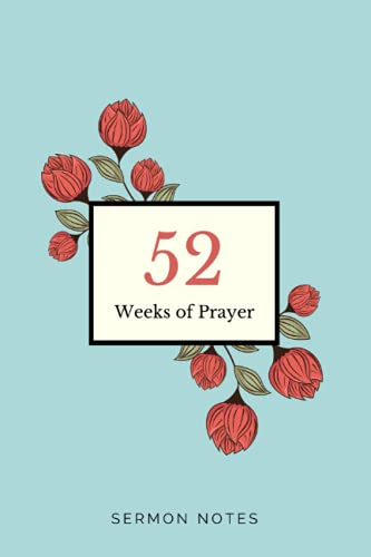 Sermon Notes Journal: 52 Weeks of Prayer. The Ideal Dayspring Gift for Women to Record and Reflect W