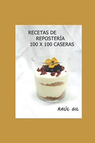 RECETAS DE REPOSTERÍA 100 X100 CASERAS