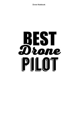Drone Notebook: 100 Pages | Lined Interior | Drones Gift Race Team Drone Pilot Flying Fan Racer Quadrocopter Quadcopter Fly Funny Hobby FPV Racing