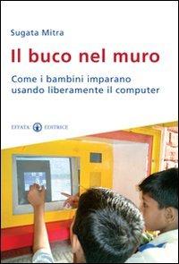 liberia muro Il buco nel muro. Come i bambini delle bidonville imparano usando liberamente il computer