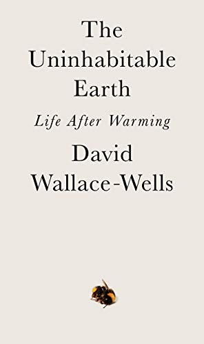 Image of The Uninhabitable Earth: Life After Warming