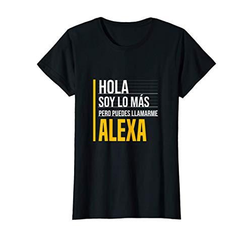 Hola Soy Lo Más Pero Puedes Llamarme Alexa Nombre Divertido Camiseta