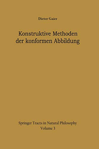 Konstruktive Methoden der konformen Abbildung (Springer Tracts in Natural Philosophy, 3, Band 3)
