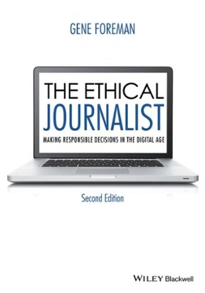 The Ethical Journalist Making Responsible Decisions In The Digital Age