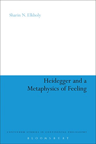 Heidegger and a Metaphysics of Feeling: Angst and the Finitude of Being (Continuum Studies in Continental Philosophy Book 70)