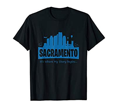 Sacramento It's Where My Story Begins T-Shirt