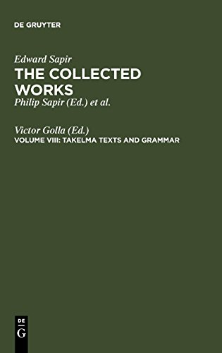 Takelma Texts and Grammar (COLLECTED WORKS OF EDWARD SAPIR)