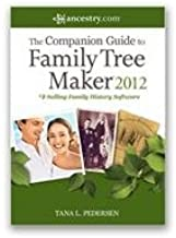 The Companion Guide to Family Tree Maker 2012