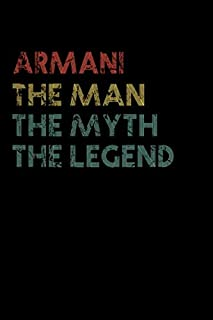 Armani The Man The Myth The Legend Notebook / Journal: Personalized Name Birthday Gift 110 Pages 6 x 9 inches... Present...