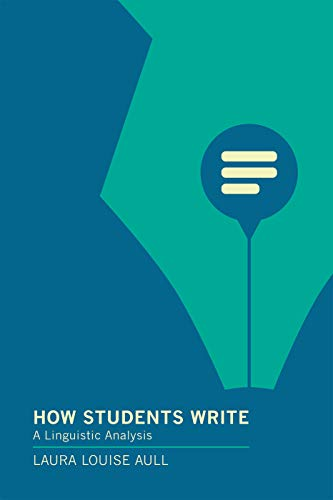 How Students Write: A Linguistic Analysis (English Edition)