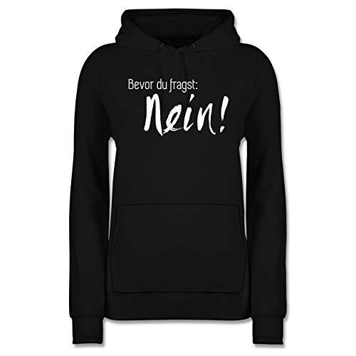 Statement - Bevor du fragst: Nein - M - Schwarz - Lange Pullover Frauen - JH001F - Damen Hoodie und Kapuzenpullover für Frauen