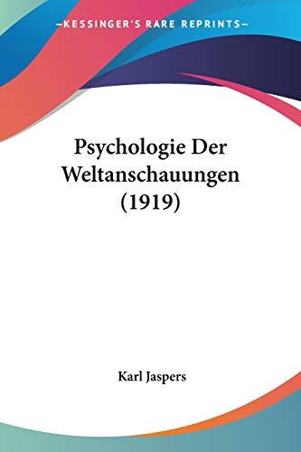 Psychologie Der Weltanschauungen (1919)