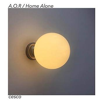 A.O.R. / Home Alone