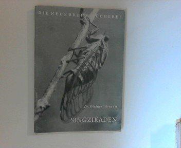 Singzikaden / Friedrich Schremmer / Die neue Brehm-Bücherei ; H. 193