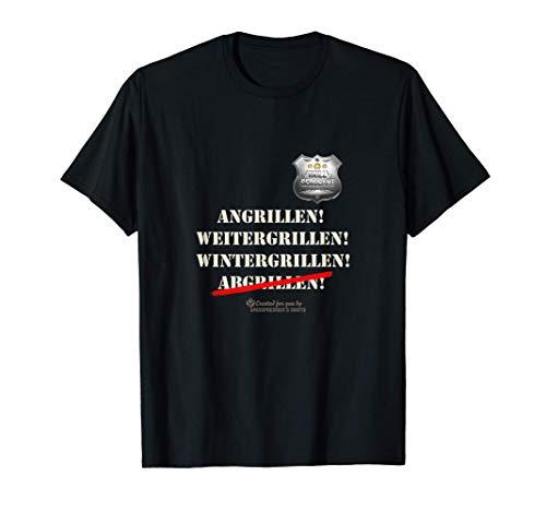 Grill Sergeant Angrillen, Weitergrillen, Wintergrillen Grill T-Shirt