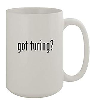 got turing? - 15oz Ceramic White Coffee Mug White