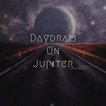 Daydream on Jupiter