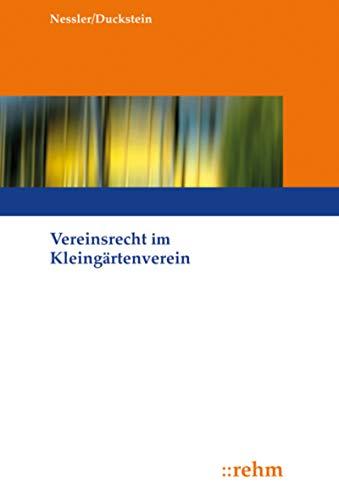 Vereinsrecht im Kleingärtnerverein: Handbuch für Kleingartenpraktiker